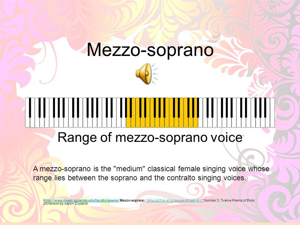 24 Mezzo-soprano Range of mezzo-soprano voice A mezzo-soprano is the