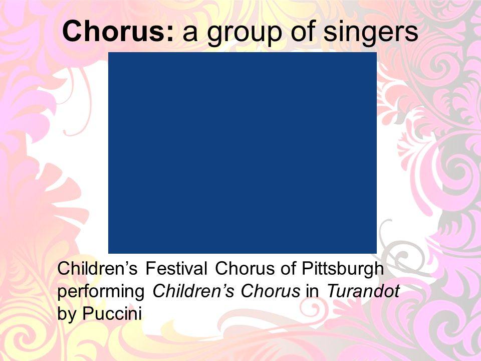 8 Chorus: a group of singers Childrens Festival Chorus of Pittsburgh performing Childrens Chorus in Turandot by Puccini