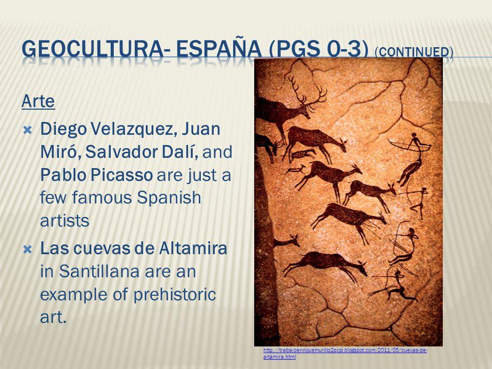 Arte Diego Velazquez, Juan Miró, Salvador Dalí, and Pablo Picasso are just a few famous Spanish artists Las cuevas de Altamira in Santillana are an ex