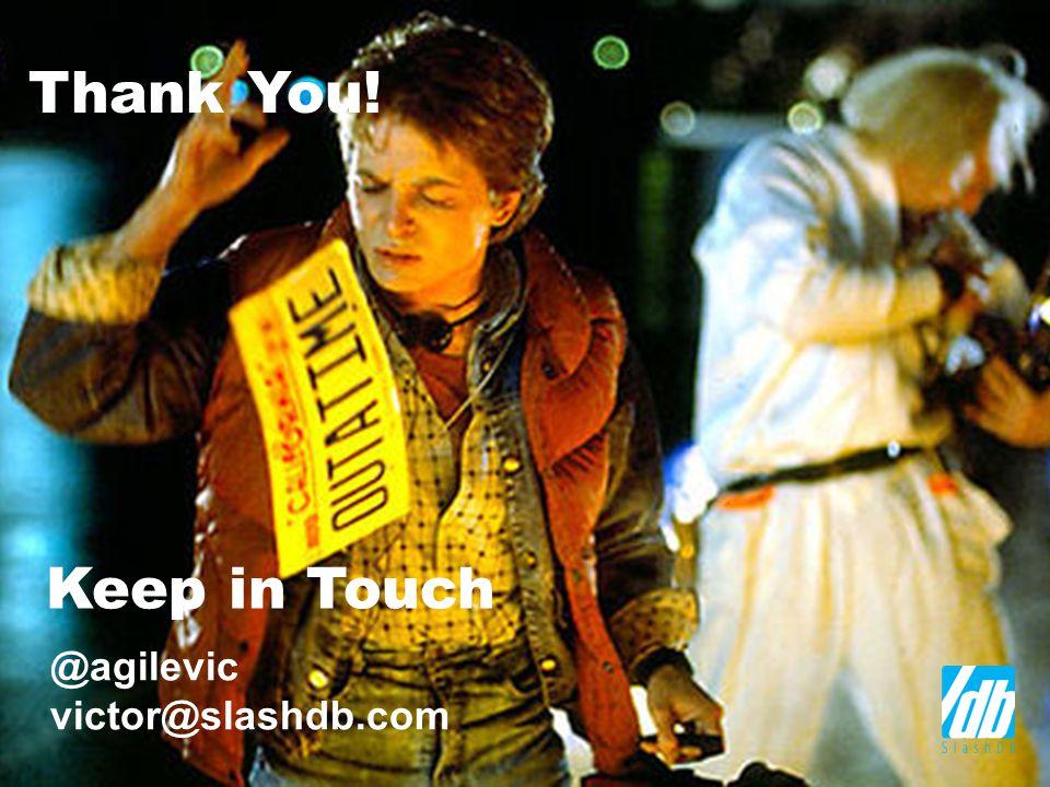 15 Keep in Touch @agilevic victor@slashdb.com Thank You!
