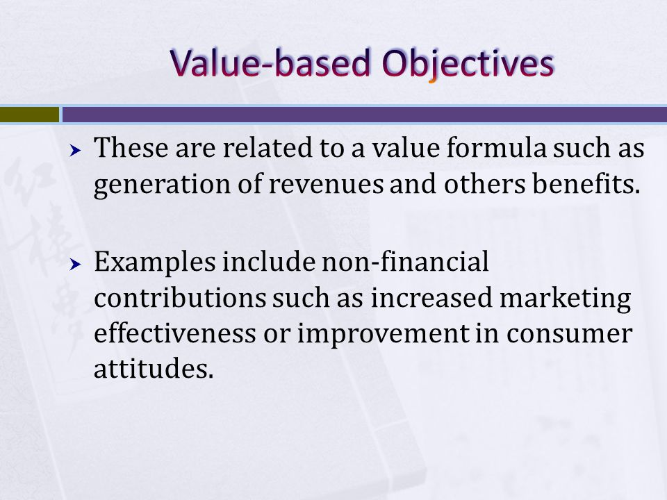 These are related to a value formula such as generation of revenues and others benefits.
