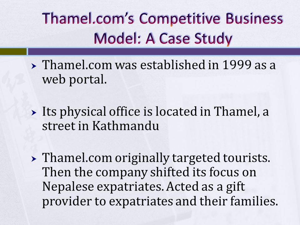 Thamel.com was established in 1999 as a web portal. Its physical office is located in Thamel, a street in Kathmandu Thamel.com originally targeted tou