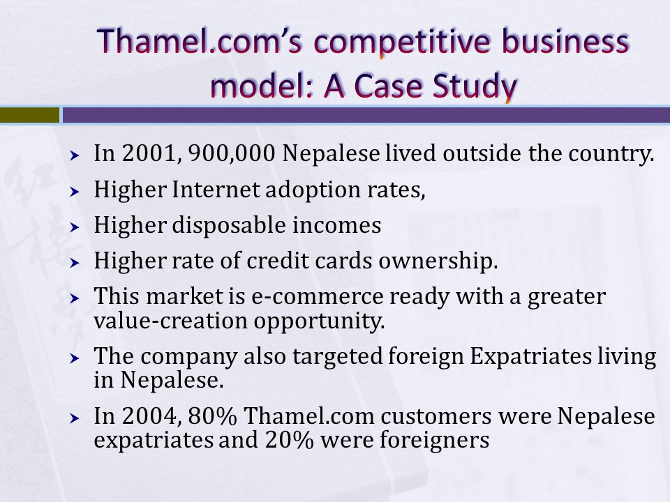 In 2001, 900,000 Nepalese lived outside the country. Higher Internet adoption rates, Higher disposable incomes Higher rate of credit cards ownership.
