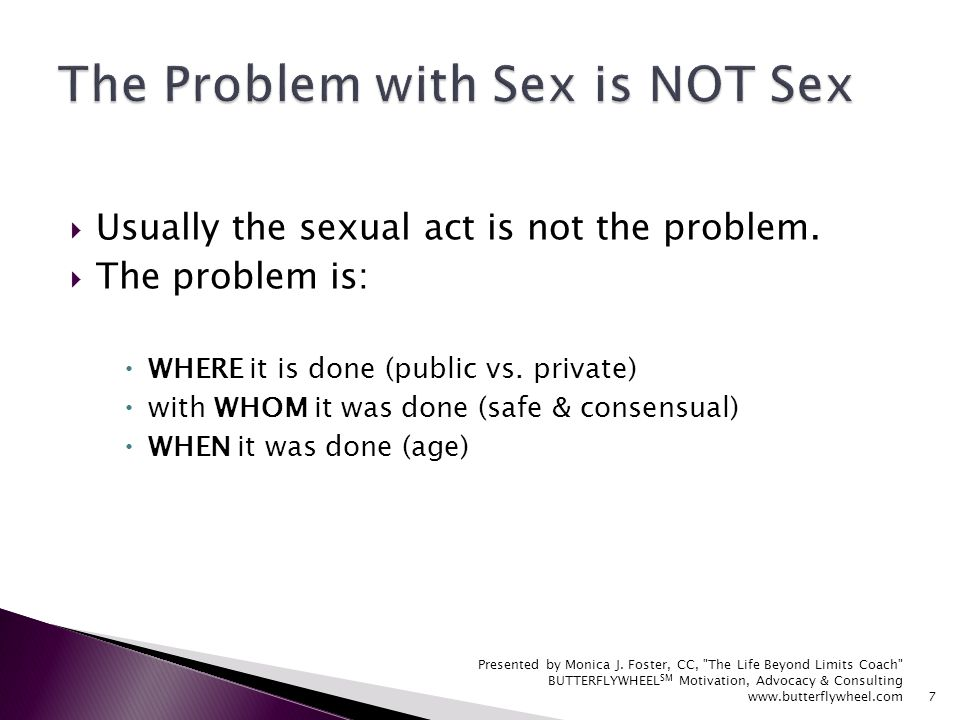 Usually the sexual act is not the problem. The problem is: WHERE it is done (public vs.