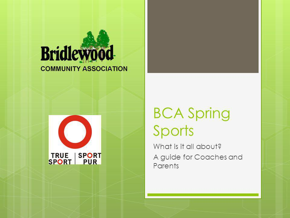 BCA Spring Sports What is it all about A guide for Coaches and Parents