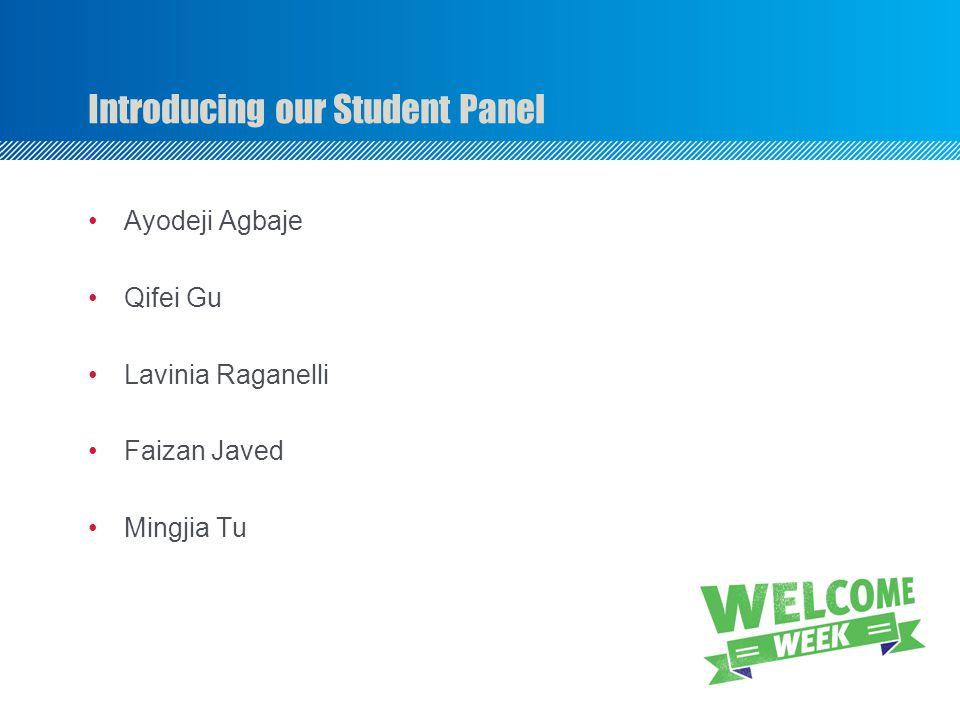 Ayodeji Agbaje Qifei Gu Lavinia Raganelli Faizan Javed Mingjia Tu Introducing our Student Panel