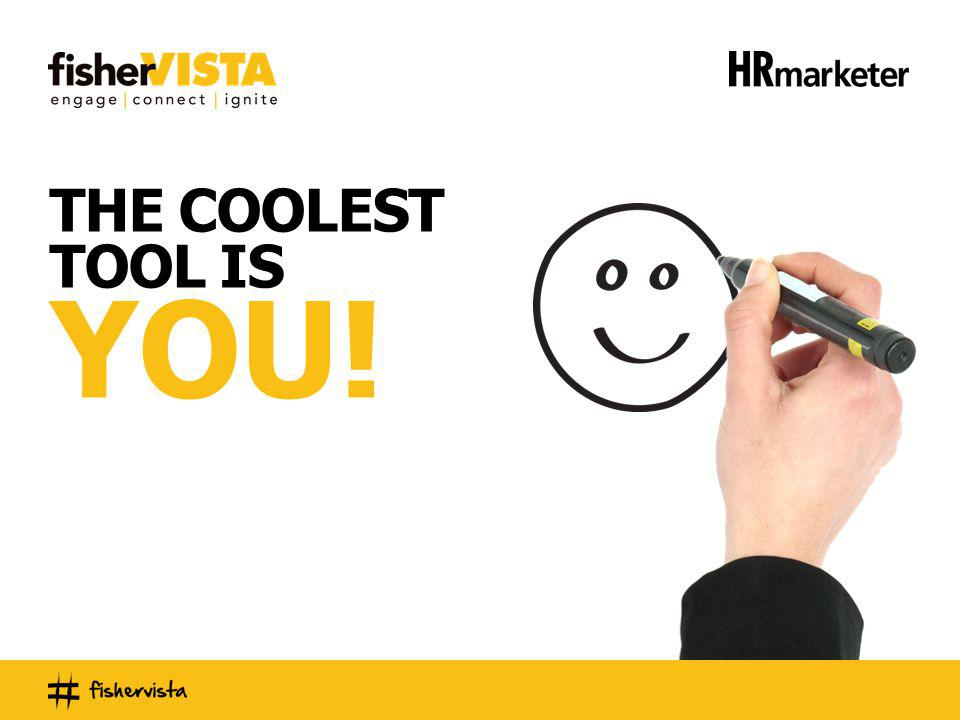 THE COOLEST TOOL IS YOU!