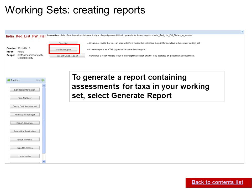 IUCN (International Union for Conservation of Nature) SIS self-teach guide. Version 1.1 (27 th July 2012) Working Sets: creating reports Back to conte