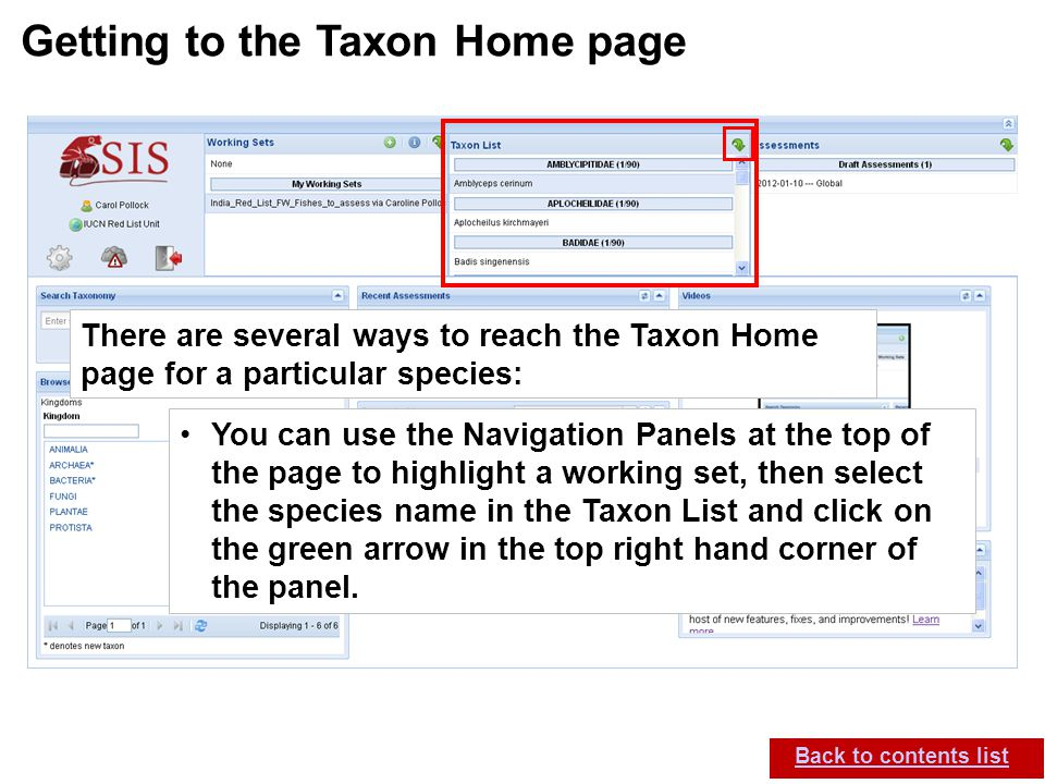 IUCN (International Union for Conservation of Nature) SIS self-teach guide. Version 1.1 (27 th July 2012) Getting to the Taxon Home page Back to conte