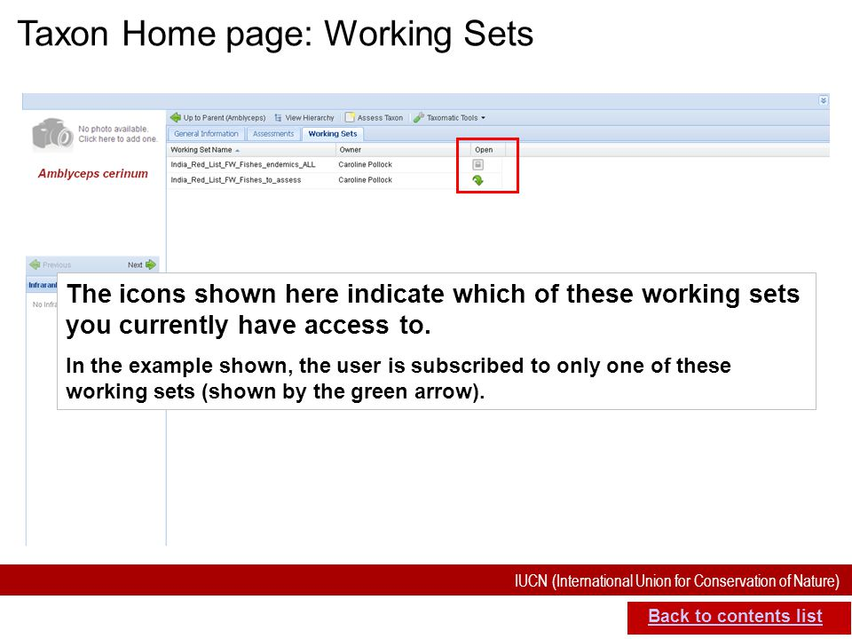 IUCN (International Union for Conservation of Nature) SIS self-teach guide. Version 1.1 (27 th July 2012) Taxon Home page: Working Sets Back to conten