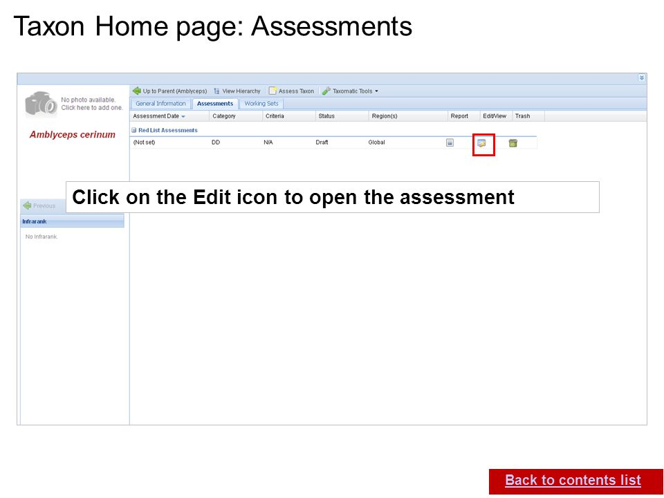 IUCN (International Union for Conservation of Nature) SIS self-teach guide. Version 1.1 (27 th July 2012) Taxon Home page: Assessments Back to content