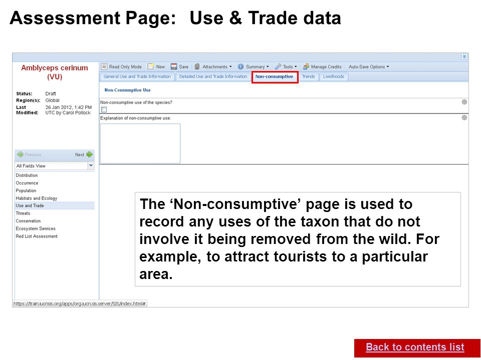 IUCN (International Union for Conservation of Nature) SIS self-teach guide. Version 1.1 (27 th July 2012) Assessment Page: Use & Trade data Back to co
