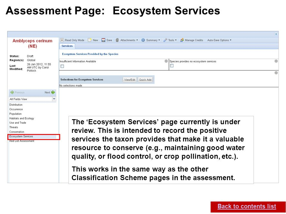 IUCN (International Union for Conservation of Nature) SIS self-teach guide. Version 1.1 (27 th July 2012) Assessment Page: Ecosystem Services Back to
