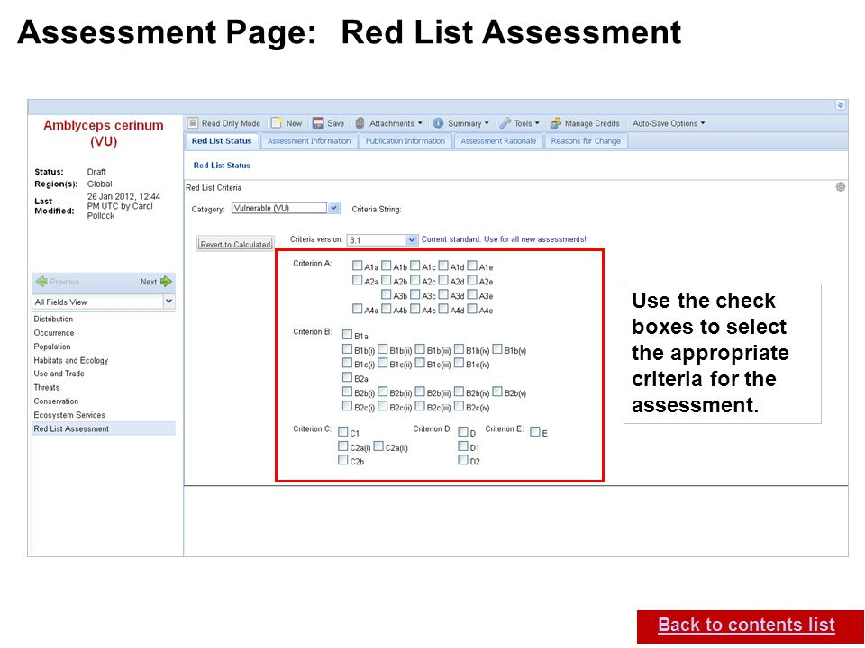 IUCN (International Union for Conservation of Nature) SIS self-teach guide. Version 1.1 (27 th July 2012) Assessment Page: Red List Assessment Back to