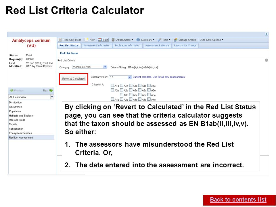 IUCN (International Union for Conservation of Nature) SIS self-teach guide. Version 1.1 (27 th July 2012) Red List Criteria Calculator Back to content