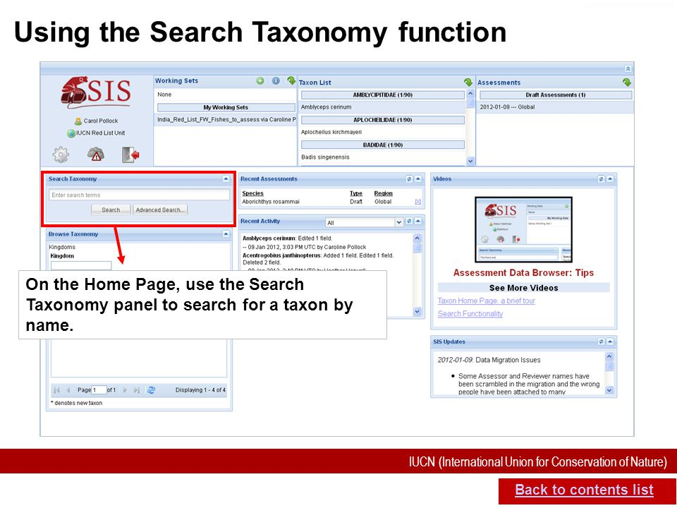 IUCN (International Union for Conservation of Nature) SIS self-teach guide. Version 1.1 (27 th July 2012) Using the Search Taxonomy function Back to c