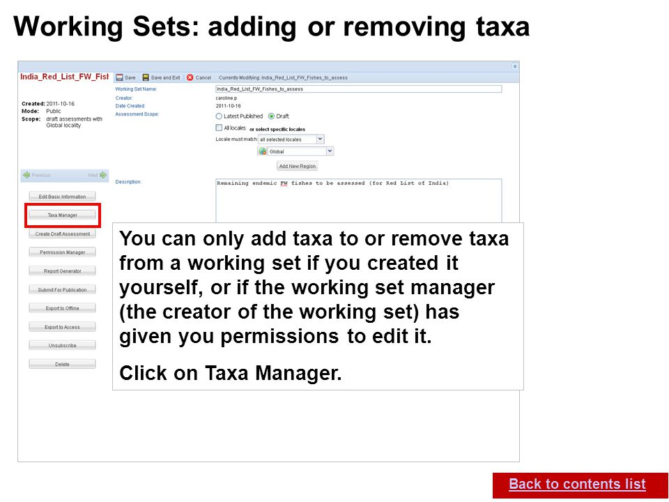 IUCN (International Union for Conservation of Nature) SIS self-teach guide. Version 1.1 (27 th July 2012) Working Sets: adding or removing taxa Back t