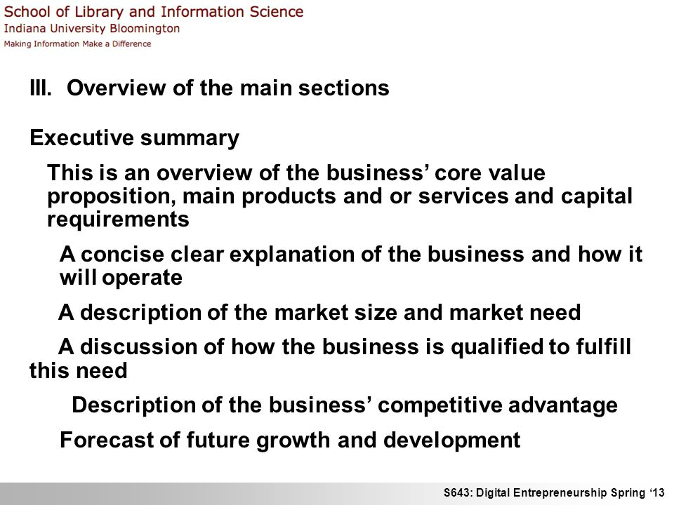 S643: Digital Entrepreneurship Spring 13 III. Overview of the main sections Executive summary This is an overview of the business core value propositi