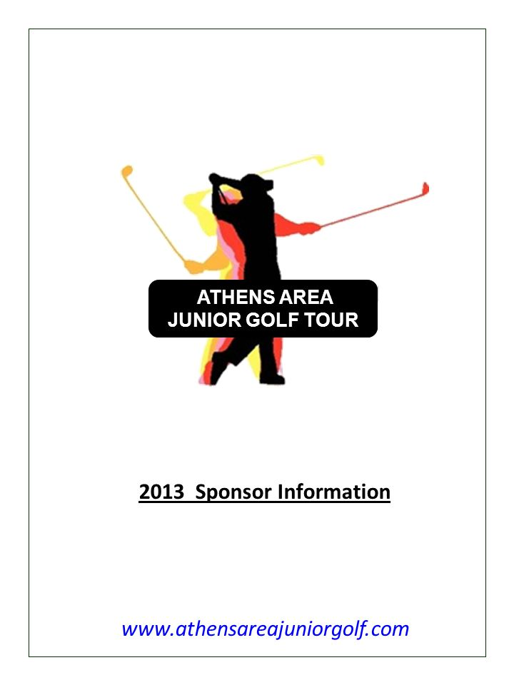 ATHENS AREA JUNIOR GOLF TOUR www.athensareajuniorgolf.com 2013 Sponsor Information