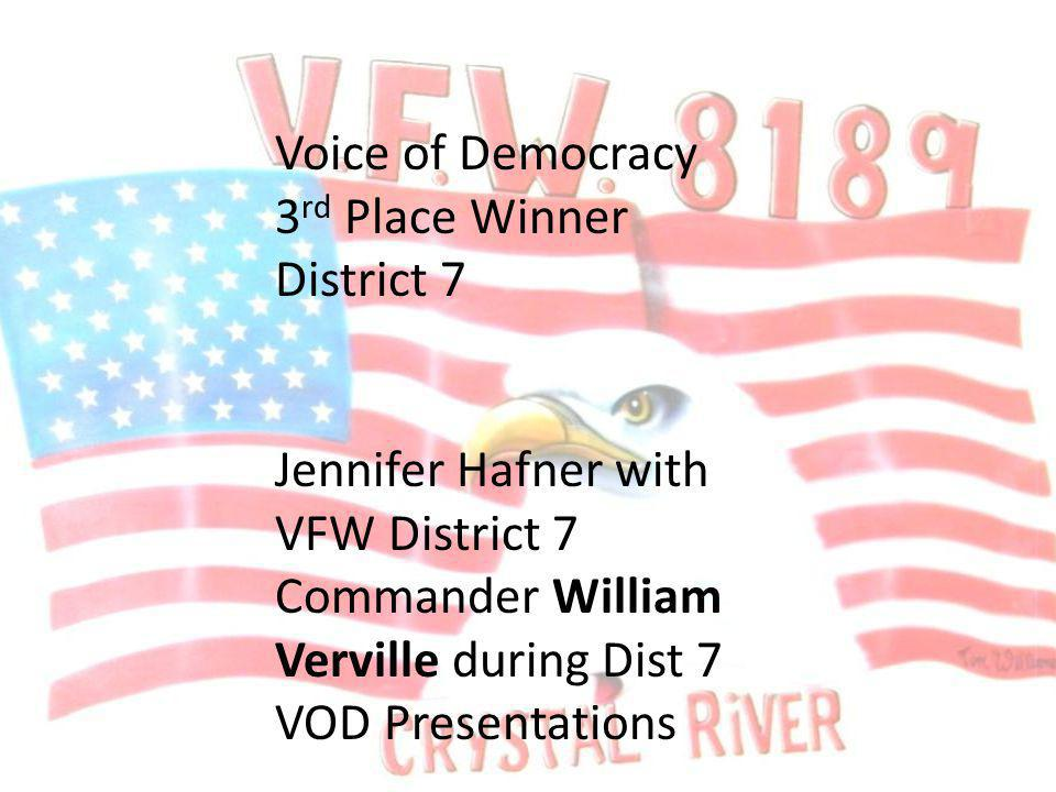 Voice of Democracy 3 rd Place Winner District 7 Jennifer Hafner with VFW District 7 Commander William Verville during Dist 7 VOD Presentations