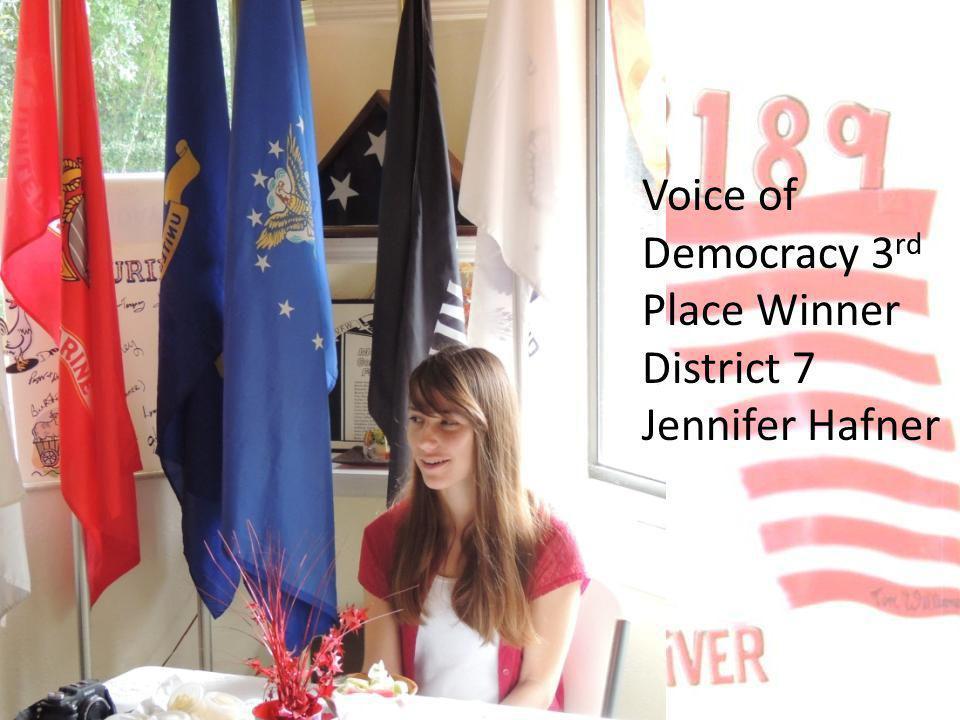 Voice of Democracy 3 rd Place Winner District 7 Jennifer Hafner