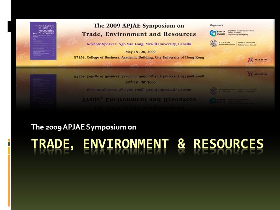 Poster for the 2009 APJAE Symposium on Trade, Environment and Resources 2 The 2009 APJAE Symposium on Trade, Environment and Resourcescreated by Charlotte Chen