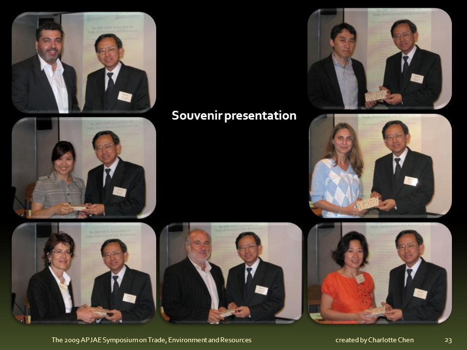 23 The 2009 APJAE Symposium on Trade, Environment and Resources Souvenir presentation created by Charlotte Chen
