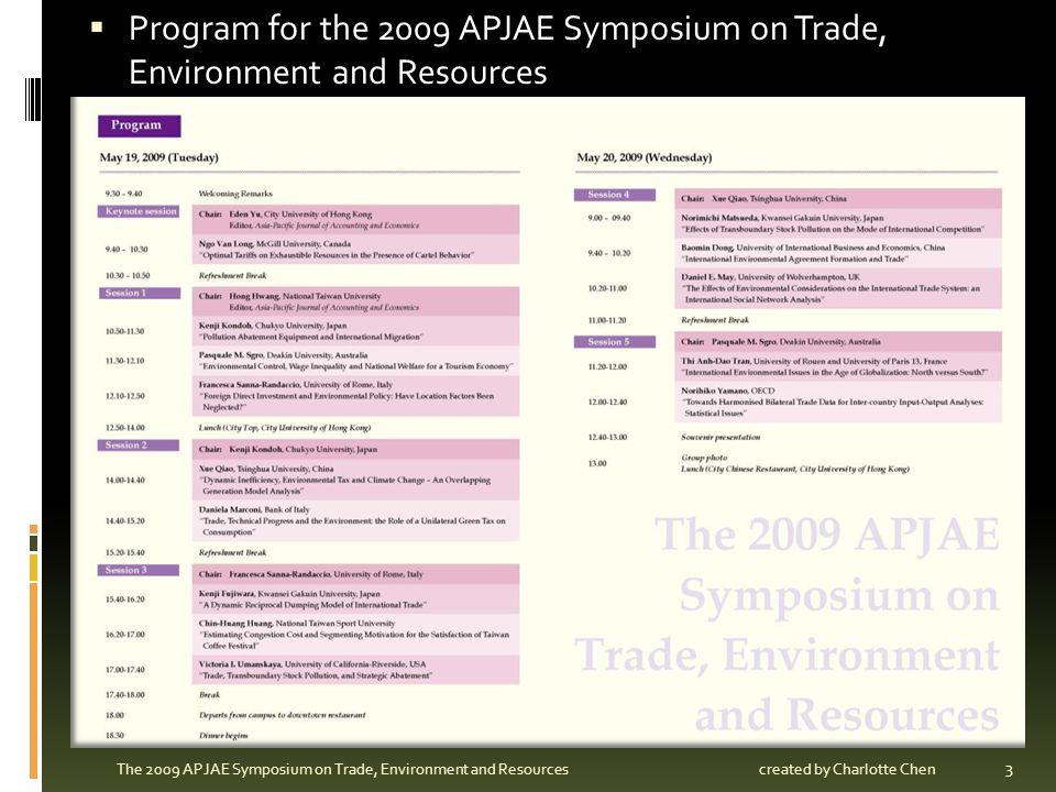 Program for the 2009 APJAE Symposium on Trade, Environment and Resources 3 The 2009 APJAE Symposium on Trade, Environment and Resourcescreated by Char