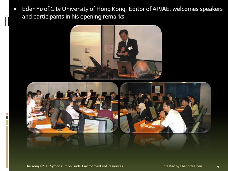 Eden Yu of City University of Hong Kong, Editor of APJAE, welcomes speakers and participants in his opening remarks. 4 The 2009 APJAE Symposium on Tra