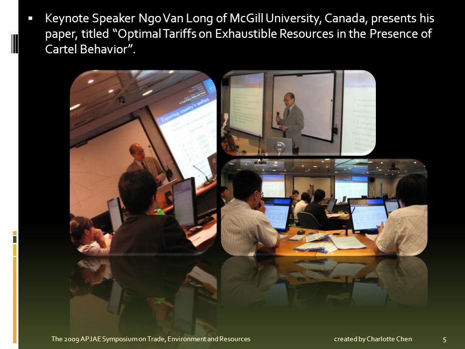 Keynote Speaker Ngo Van Long of McGill University, Canada, presents his paper, titled Optimal Tariffs on Exhaustible Resources in the Presence of Cart