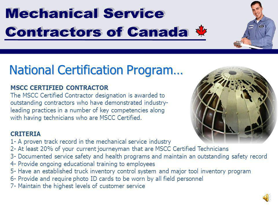 National Certification Program… * MSCC, BOMA & IFMA * Two Levels of Certification 1-MSCC Certified Contractor 2- MSCC Certified Technician * Referral Program * National Recognition * Differentiate from Competition