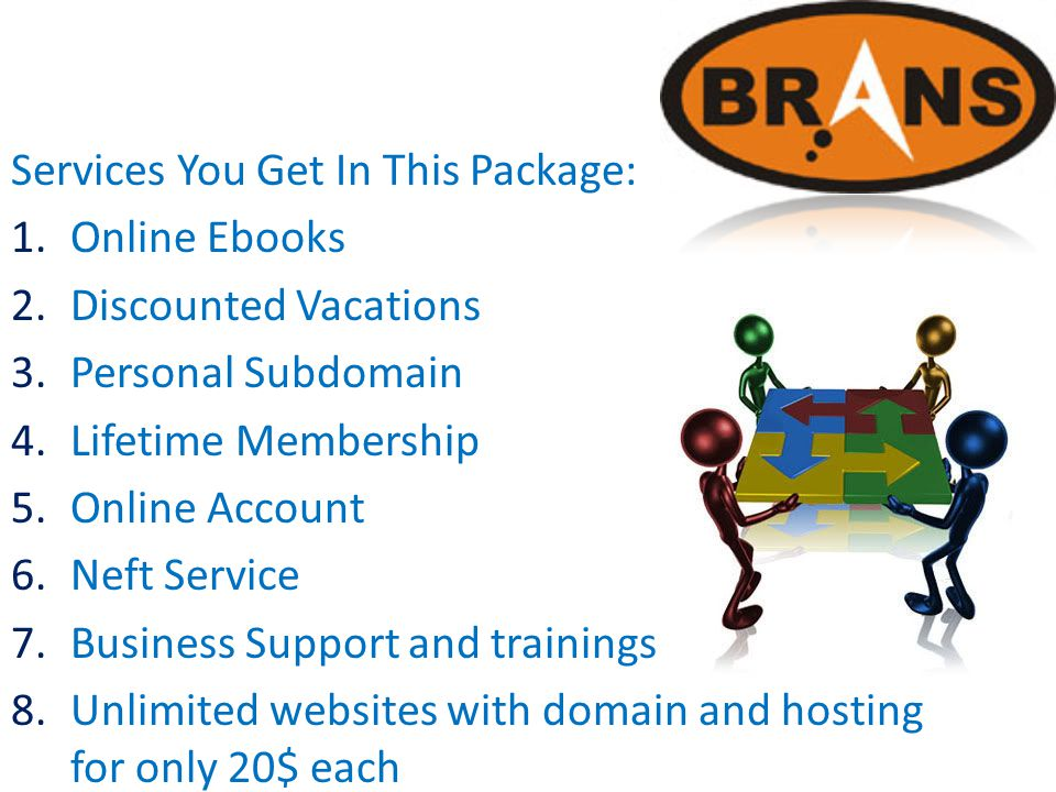 Services You Get In This Package: 1.Online Ebooks 2.Discounted Vacations 3.Personal Subdomain 4.Lifetime Membership 5.Online Account 6.Neft Service 7.Business Support and trainings 8.Unlimited websites with domain and hosting for only 20$ each