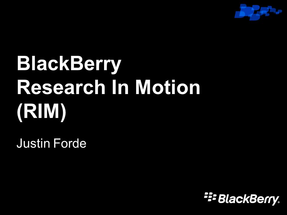 Click to edit Master title style BlackBerry Research In Motion (RIM) Justin Forde
