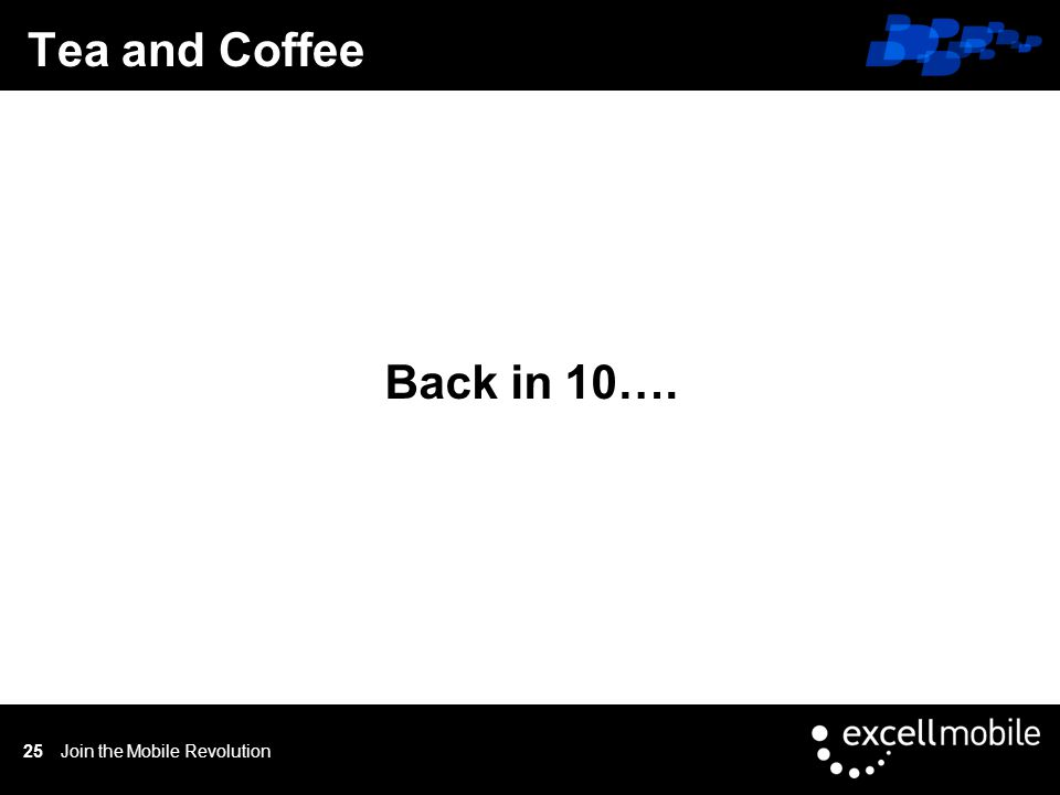 Click to edit Master title style Back in 10…. Tea and Coffee Join the Mobile Revolution25