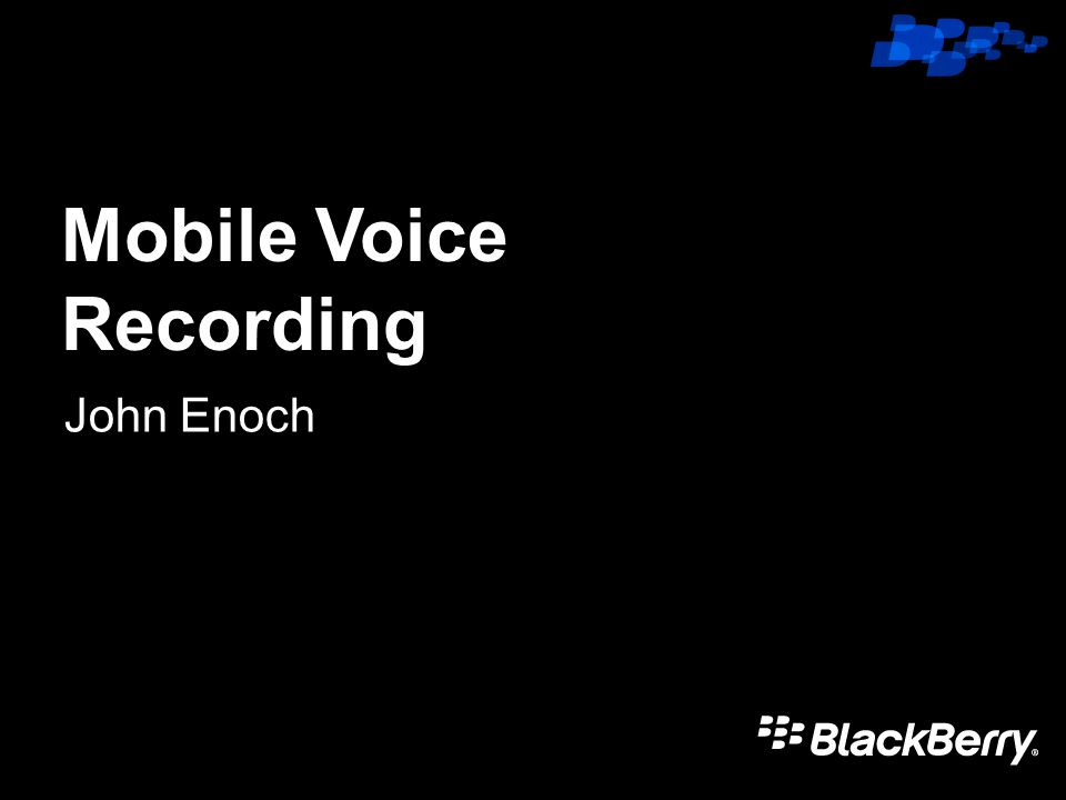 Click to edit Master title style Mobile Voice Recording John Enoch