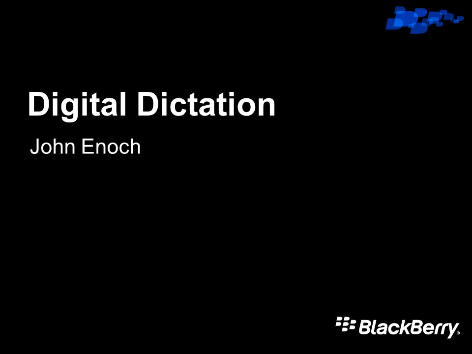 Click to edit Master title style Digital Dictation John Enoch