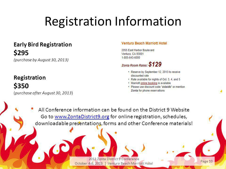 Registration Information Early Bird Registration $295 (purchase by August 30, 2013) Registration $350 (purchase after August 30, 2013) 2013 Zonta Dist