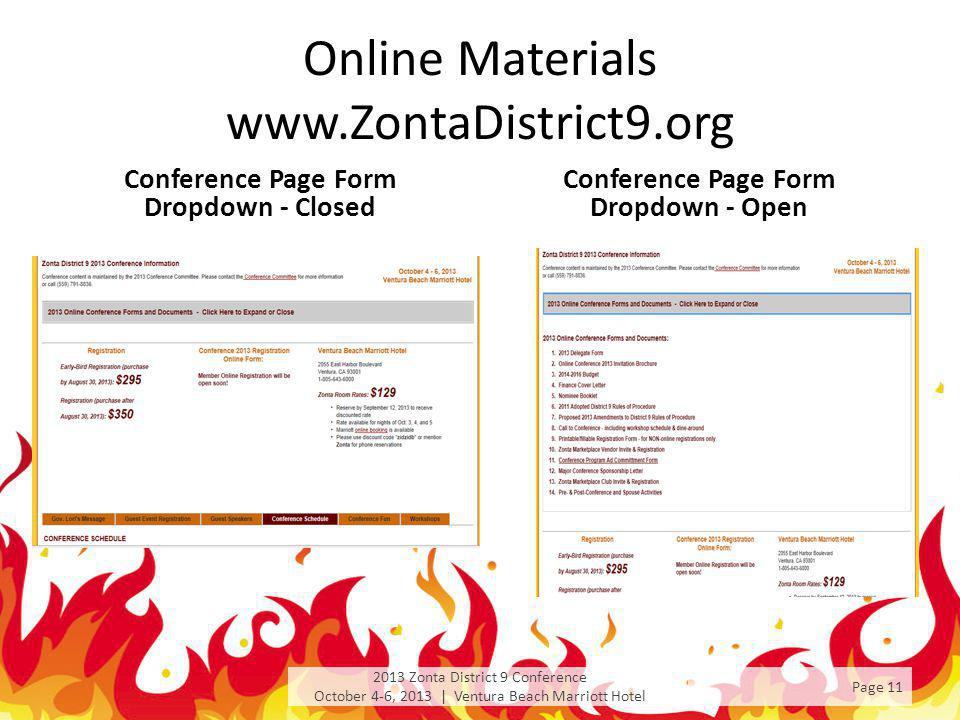 Online Materials www.ZontaDistrict9.org Conference Page Form Dropdown - Closed Conference Page Form Dropdown - Open 2013 Zonta District 9 Conference O