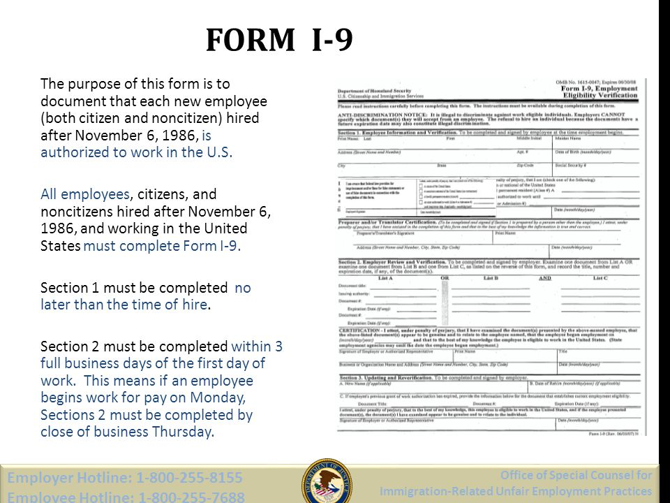 FORM I-9 The purpose of this form is to document that each new employee (both citizen and noncitizen) hired after November 6, 1986, is authorized to w