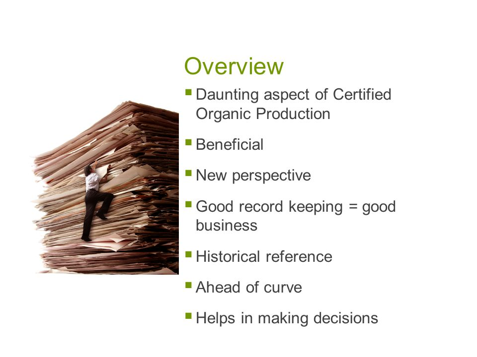 Standards NOP 205.103 Certified Operations must maintain records on the production, harvesting and handling.