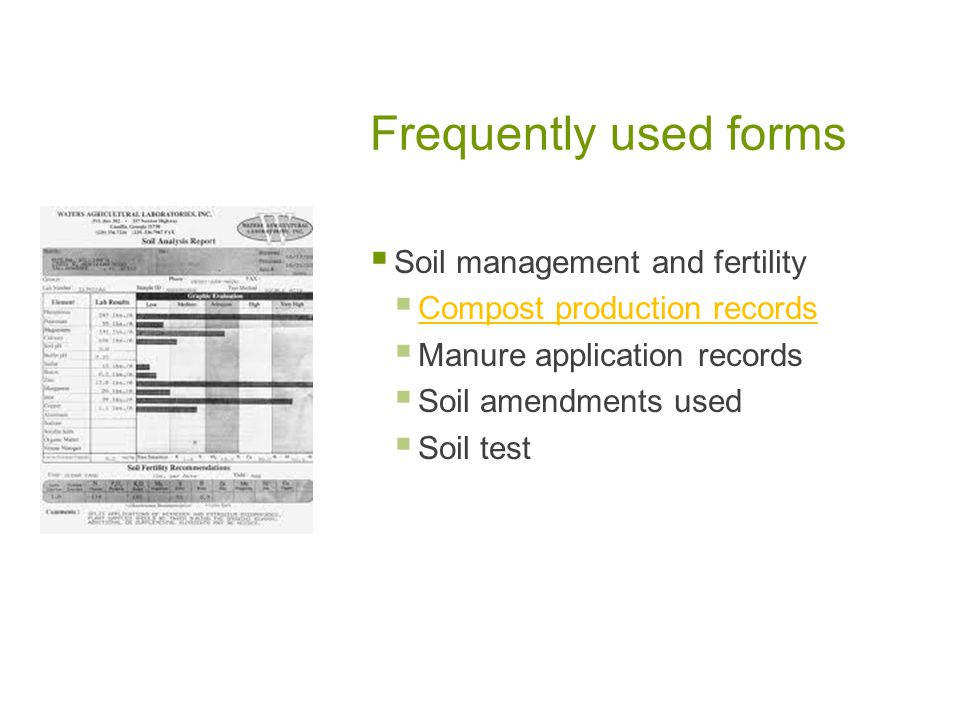 Frequently used forms Seed and planting stock records Crop rotation plan/records Pest management activities and materials used records
