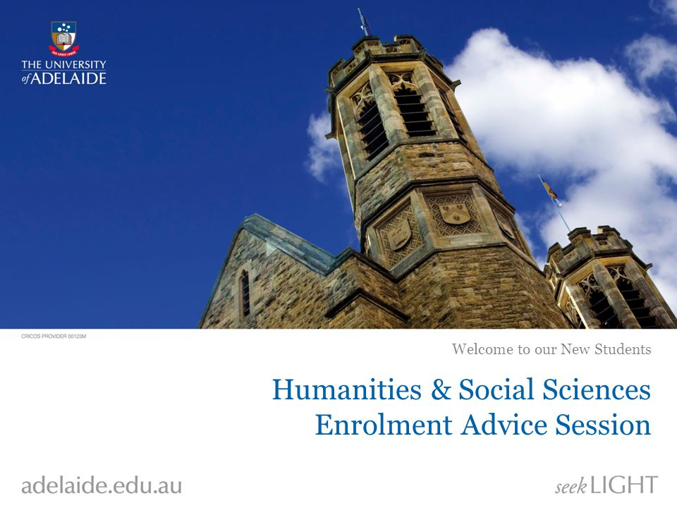 Humanities & Social Sciences Enrolment Advice Session Welcome to our New Students
