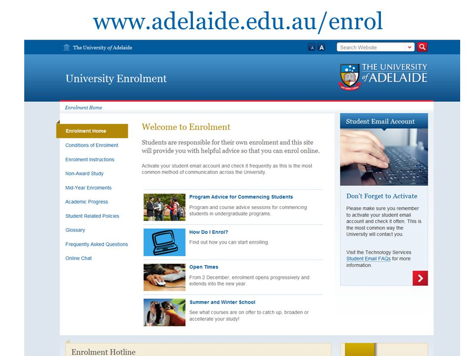 www.adelaide.edu.au/enrol University of Adelaide36
