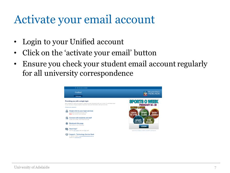 Activate your email account Login to your Unified account Click on the activate your email button Ensure you check your student email account regularl