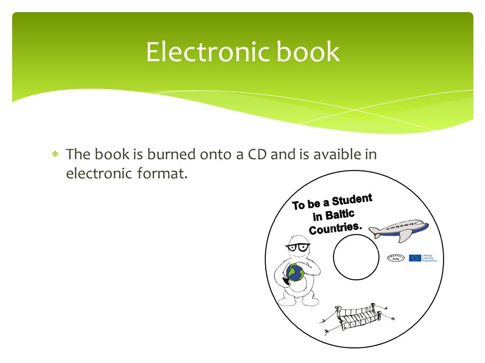 The book is burned onto a CD and is avaible in electronic format. Electronic book