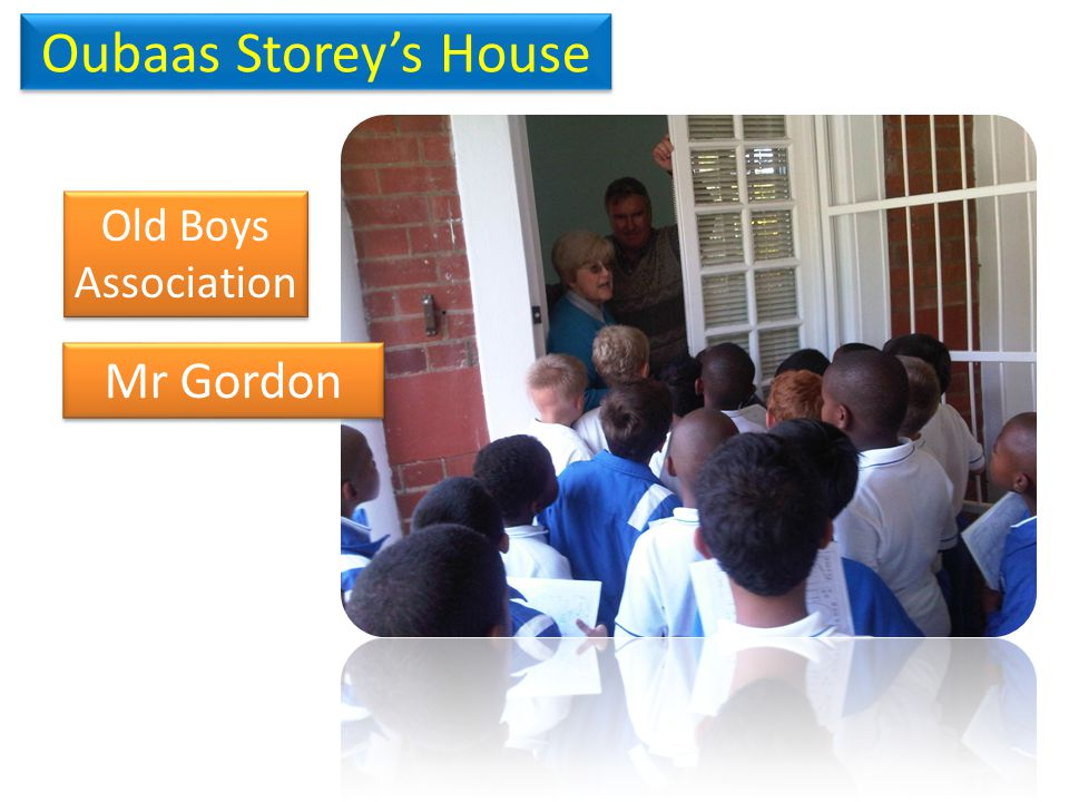 Oubaas Storeys House Old Boys Association Mr Gordon