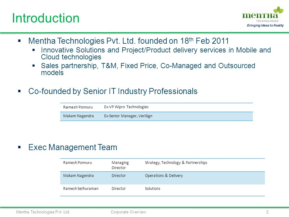 Mentha Technologies Pvt. Ltd.Corporate Overview2 Bringing Ideas to Reality Mentha Technologies Pvt. Ltd. founded on 18 th Feb 2011 Innovative Solution
