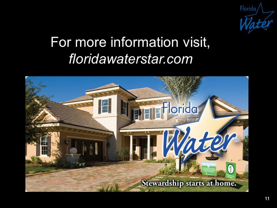For more information visit, floridawaterstar.com 11