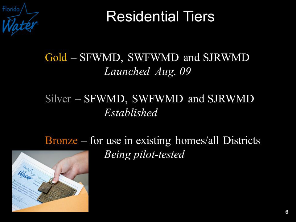 Residential Tiers Gold – SFWMD, SWFWMD and SJRWMD Launched Aug.