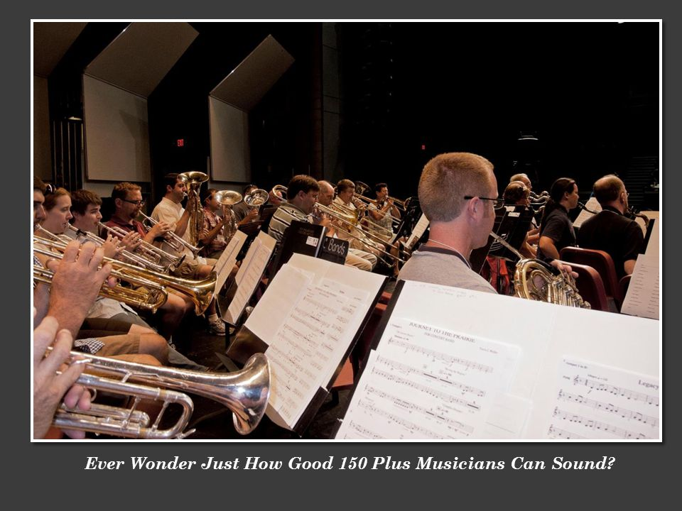 Ever Wonder Just How Good 150 Plus Musicians Can Sound?